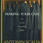 Making Your Case by Scalia and Garner